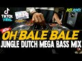 DJ BALE BALE KETINGGIAN !! JUNGLE DUTCH MEGA BASS 2020 REMIX TERBARU