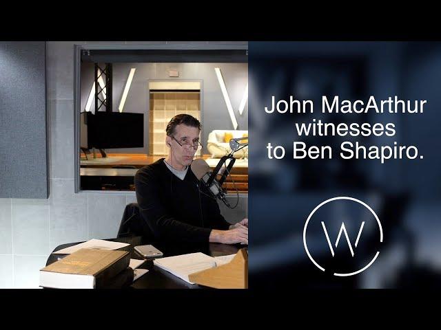 John MacArthur witnesses to Ben Shapiro.