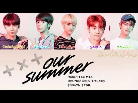 TXT (투모로우바이투게더) - Our Summer (Acoustic Mix, Color Coded Lyrics HAN/ROM/ENG)