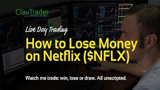 Live Day Trading - How to Lose Money on Netflix ($NFLX)