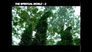 THE SPIRITUAL WORLD   -  2. ( Eng Sub )