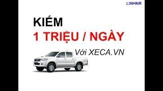 Kiếm tiền với xeca.vn - kiếm 1 triệu trong 1 ngày