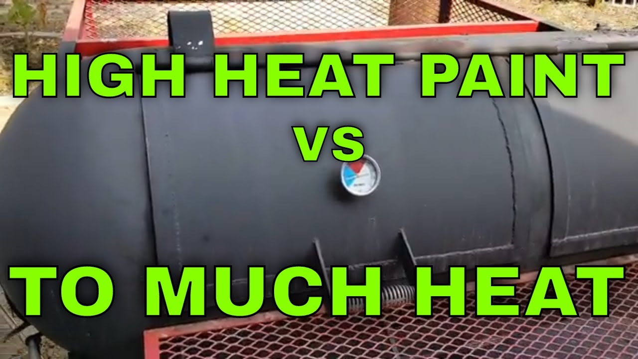 High Heat Paint Destroyed With To Much Heat Best Paint For Bbq Best Paint For Smoker Fail Youtube