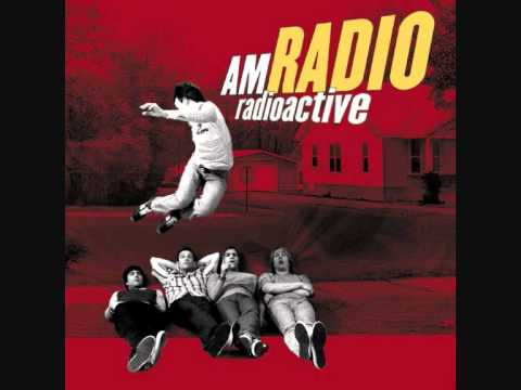 AM Radio - I just wanna be loved