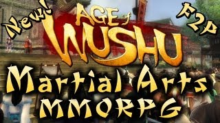 Age of Wushu Gameplay! New F2P Martial Arts MMORPG - Let
