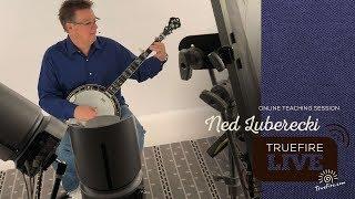 TrueFire Live: Ned Luberecki - Bluegrass Banjo Lessons