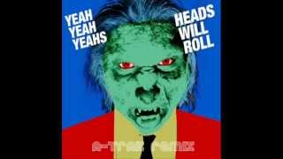 Heads Will Roll   Yeah Yeah Yeahs A Trak Radio Edi