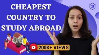 CHEAPEST COUNTRY TO STUDY FOR INDIAN STUDENTS