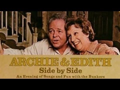 "Carroll O'Connor, Jean Stapleton - ""Archie & Edith: Side by Side"" 1972 FULL STEREO ALBUM"
