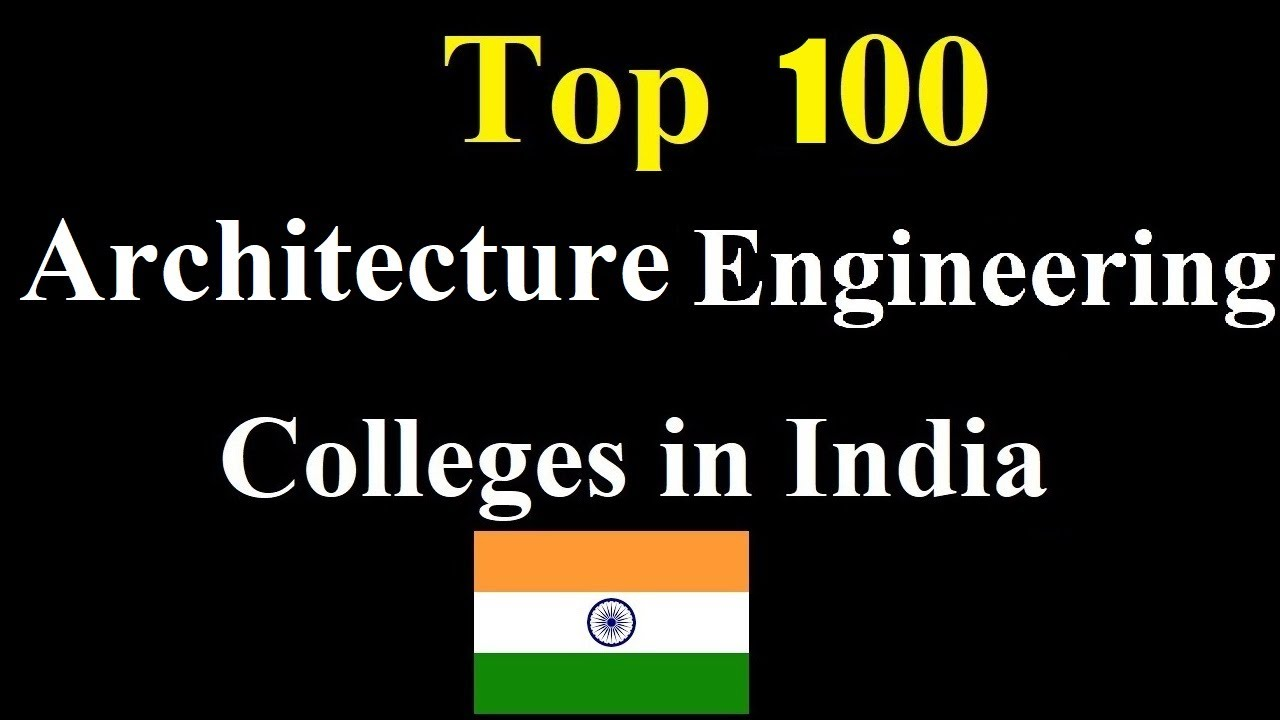 Top 100 Architecture Engineering Colleges of India  | Ranking | Seats | Entrance I BEST COLLEGES