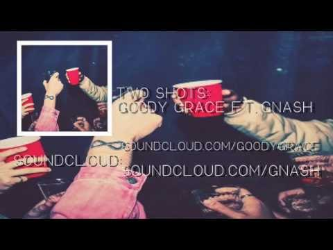 Two Shots - Goody Grace ft.gnash (Lyrics)