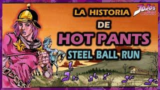 HOT PANTS (STEEL BALL RUN) - HISTORIA Y EVOLUCIÓN   JOJO'S