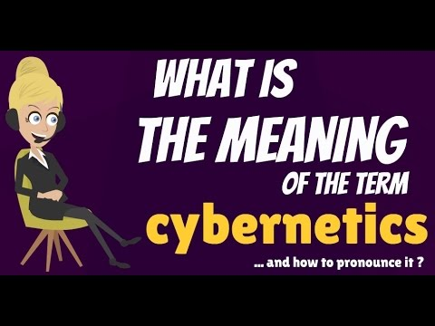 What is CYBERNETICS? What does CYBERNETICS mean? CYBERNETICS meaning, definition & explanation