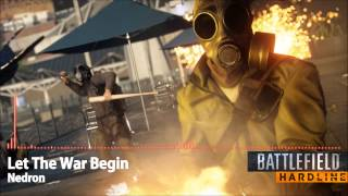 Battlefield Hardline - Let The War Begin - Soundtrack by Nedron (HD)