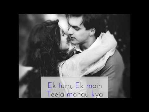 Ek Tum Ek Main Teeja Mangu Kya Khuda Se Whatsapp Status Full Screen