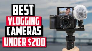 Best Vlogging Camera Under $200 In 2020 [Top 5 Picks For Vloggers]