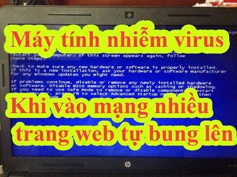 Kiến Thức Máy Tính: Máy nhiễm virus vào mạng quản cáo nhảy lung tung các sử lý