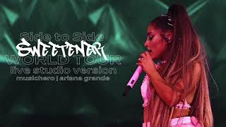 Ariana Grande - Side to Side (Sweetener World Tour Version)