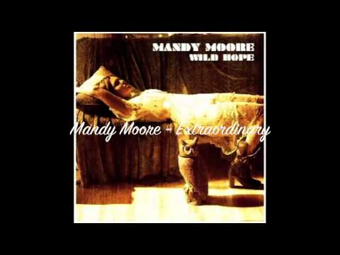 Mandy Moore - Extraordinary.