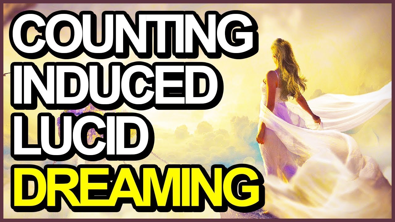 How To Lucid Dream Right Now (Counting Induced Lucid Dreaming Tutorial)