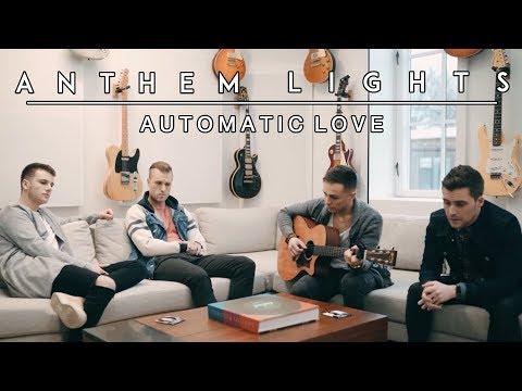 Automatic Love   Anthem Lights