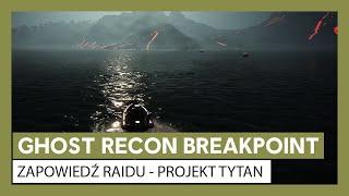 Ghost Recon Breakpoint: Zapowiedź raidu 1 - Projekt Tytan