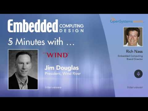 Five Minutes With Jim Douglas, President, Wind River