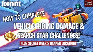 How to Complete Vehicle Riding Damage & Search Star Challenges PLUS SECRET Week 8 Banner! (Fortnite)