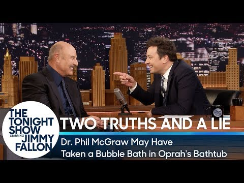 Two Truths and a Lie: Dr. Phil McGraw May Have Taken a Bubble Bath in Oprah's Bathtub