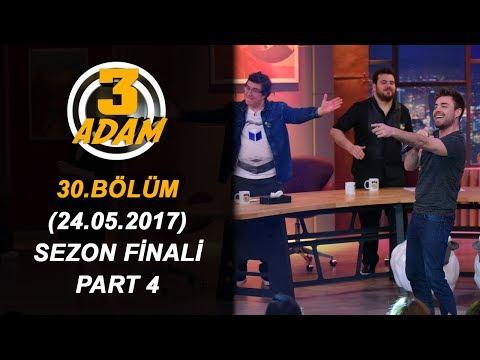 3 Adam 30.Bölüm Sezon Finali (24.05.2017)  Part 4