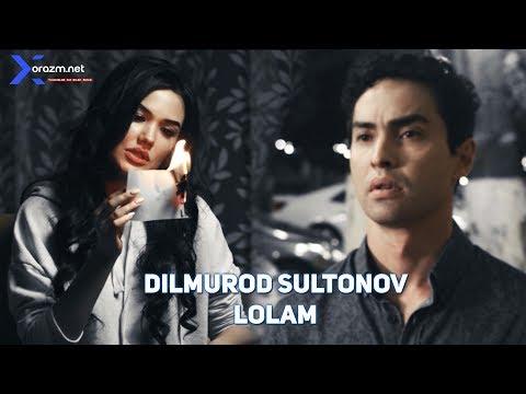 Dilmurod Sultonov - Lolam   Дилмурод Султонов - Лолам