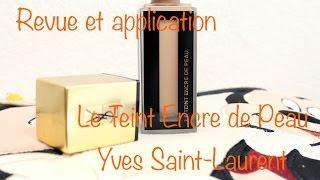 Revue et Application : Fond de teint ENCRE DE PEAU YVES SAINT LAURENT Thumbnail