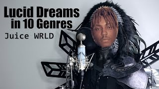 Juice WRLD - Lucid Dreams (Performed in 10 Genres)
