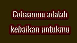 Download lagu COBAAN adalah HIKMAH(renungan ketika mendapat musibah)