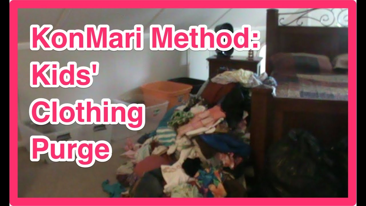 Kids clothing purge july 2015 konmari method youtube
