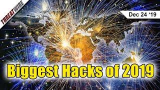 10 Biggest Hacks of 2019 - ThreatWire