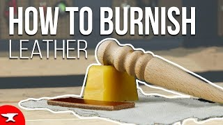 BURNISH LEATHER (HOW TO) - finish edges of leather tutorial