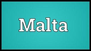 Malta Meaning