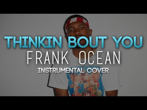 Thinking About You - Frank Ocean (Instrumental Cover)
