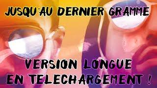 PNL - Jusqu'au dernier gramme - Version longue du clip (TÉLÉCHARGEMENT GRATUIT)