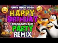 Happy Birthday Party Remix Maligayang Bati  Funny Music  Mp3 - Mp4 Download