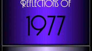 Reflections Of 1977 ♫ ♫  [65 Songs]