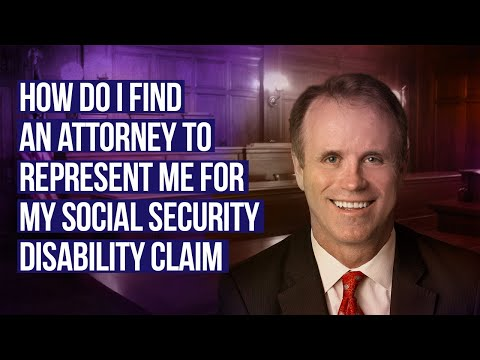 How do I find an attorney for a Social Security Disability Claim?