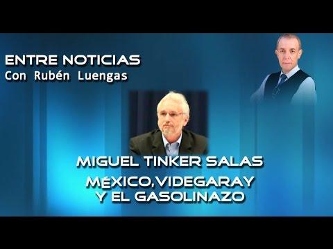 México, Videgaray y el gasolinazo - Miguel Tinker con Rubén Luengas