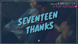 Seventeen - Thanks (türkçe Altyazılı )
