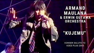 Download lagu Armand Maulana - Kujemu (Konser Erwin Gutawa Salute to Koes Plus 2005)