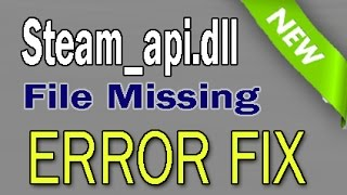 How to FIX steam_api.dll File Missing Error [Updated]