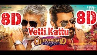 Viswasam Vetti Kattu 8D Dj Remix Song