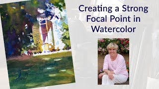 Creating a Strong Focal Point in Watercolor
