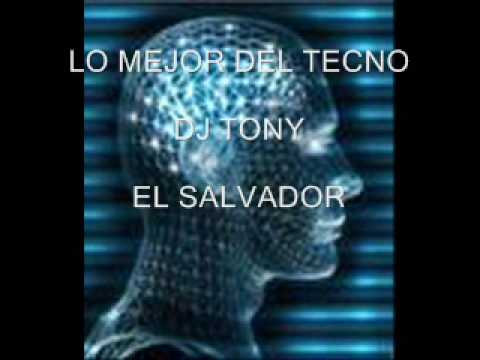 TECNO PARTY MUSIC DJ TONY EL SALVADOR